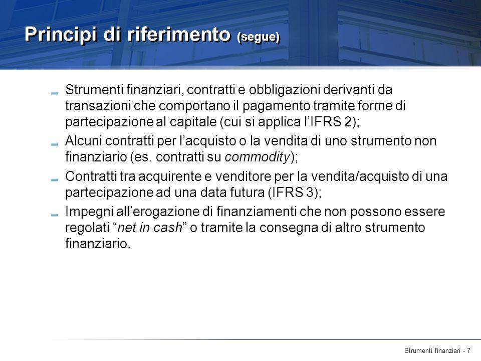 Strumenti finanziari - 7 Principi di riferimento (segue) Strumenti finanziari, contratti e obbligazioni derivanti da transazioni che comportano il pag