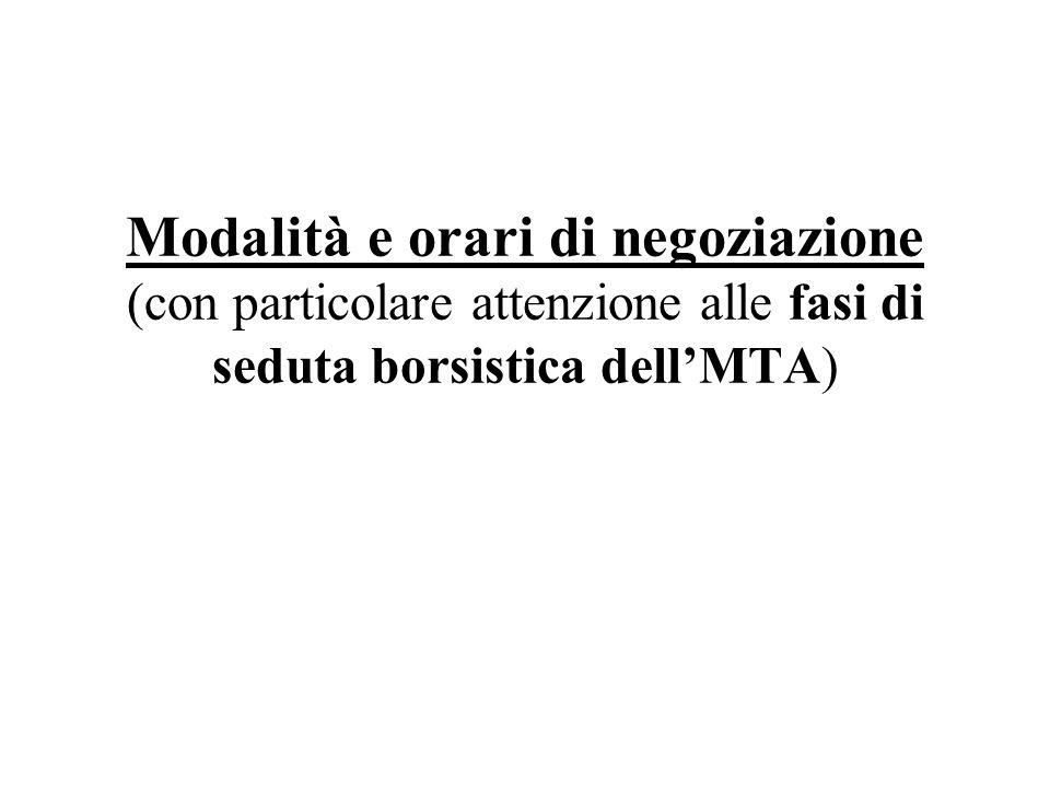 Modalità e orari di negoziazione (con particolare attenzione alle fasi di seduta borsistica dellMTA)