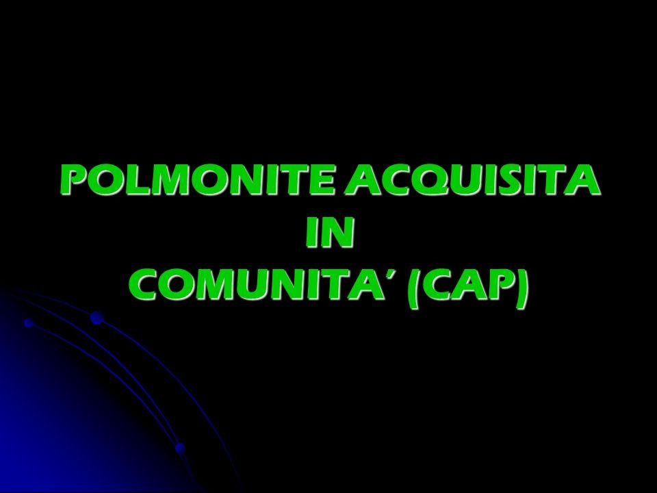 POLMONITE ACQUISITA IN COMUNITA (CAP)