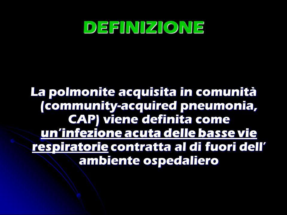 DEFINIZIONE La polmonite acquisita in comunità (community-acquired pneumonia, CAP) viene definita come uninfezione acuta delle basse vie respiratorie