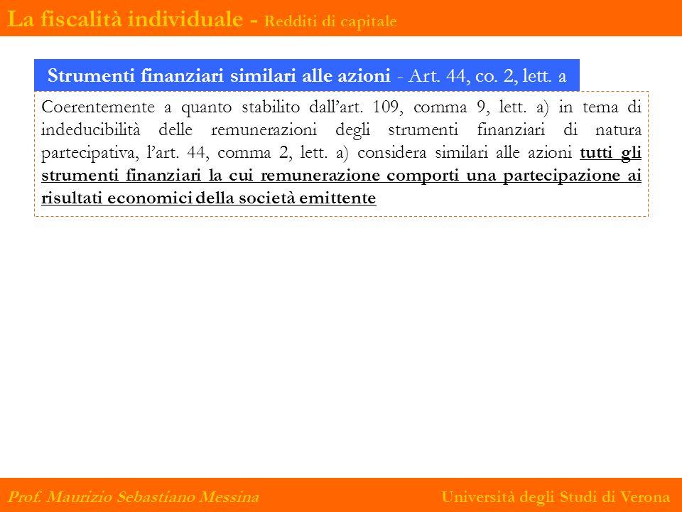 Coerentemente a quanto stabilito dallart. 109, comma 9, lett. a) in tema di indeducibilità delle remunerazioni degli strumenti finanziari di natura pa