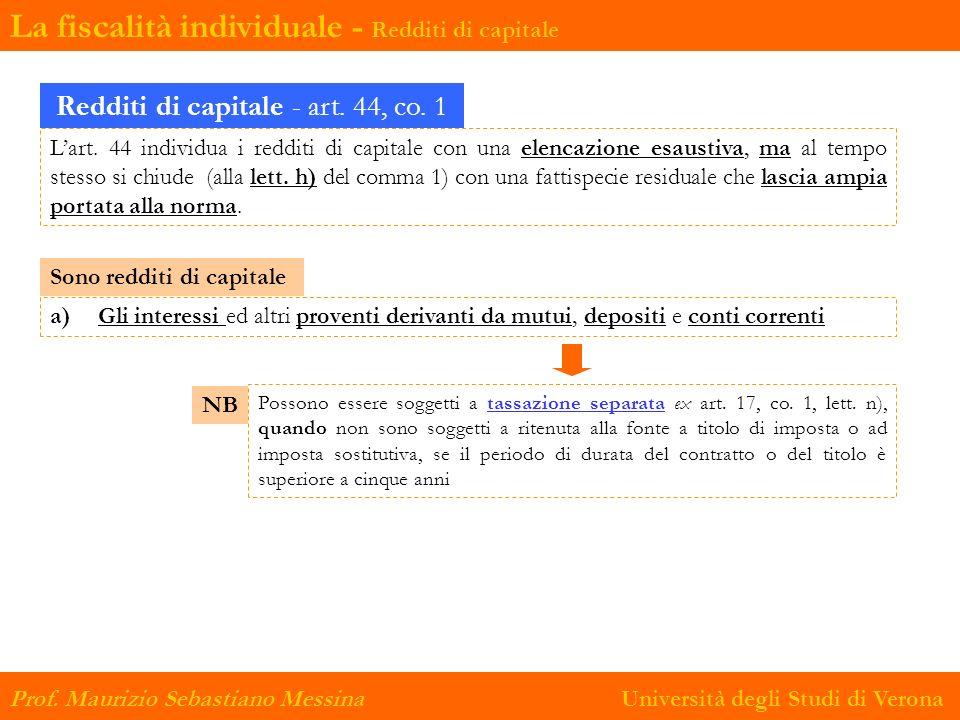 Prof. Maurizio Sebastiano Messina Università degli Studi di Verona Redditi di capitale - art. 44, co. 1 Lart. 44 individua i redditi di capitale con u