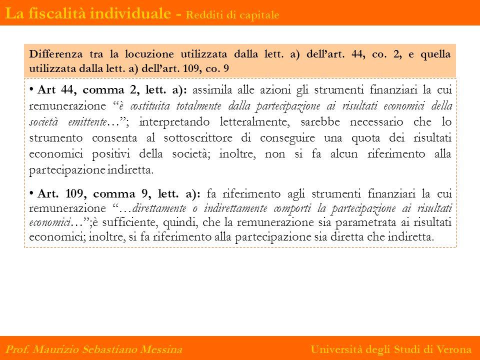 Prof. Maurizio Sebastiano Messina Università degli Studi di Verona La fiscalità individuale - Redditi di capitale Art 44, comma 2, lett. a): assimila