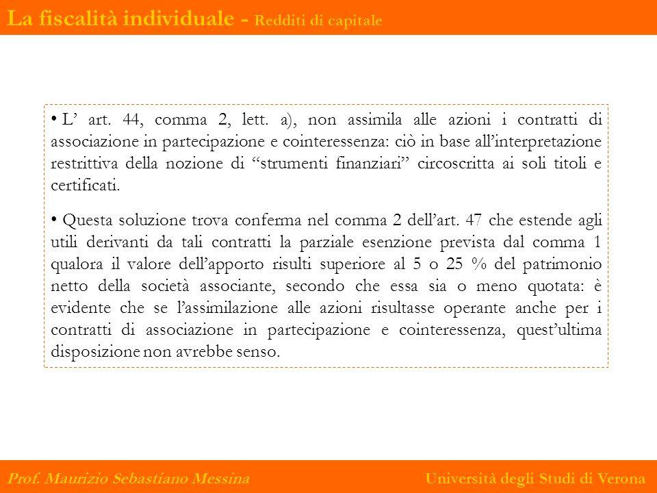 L art. 44, comma 2, lett. a), non assimila alle azioni i contratti di associazione in partecipazione e cointeressenza: ciò in base allinterpretazione