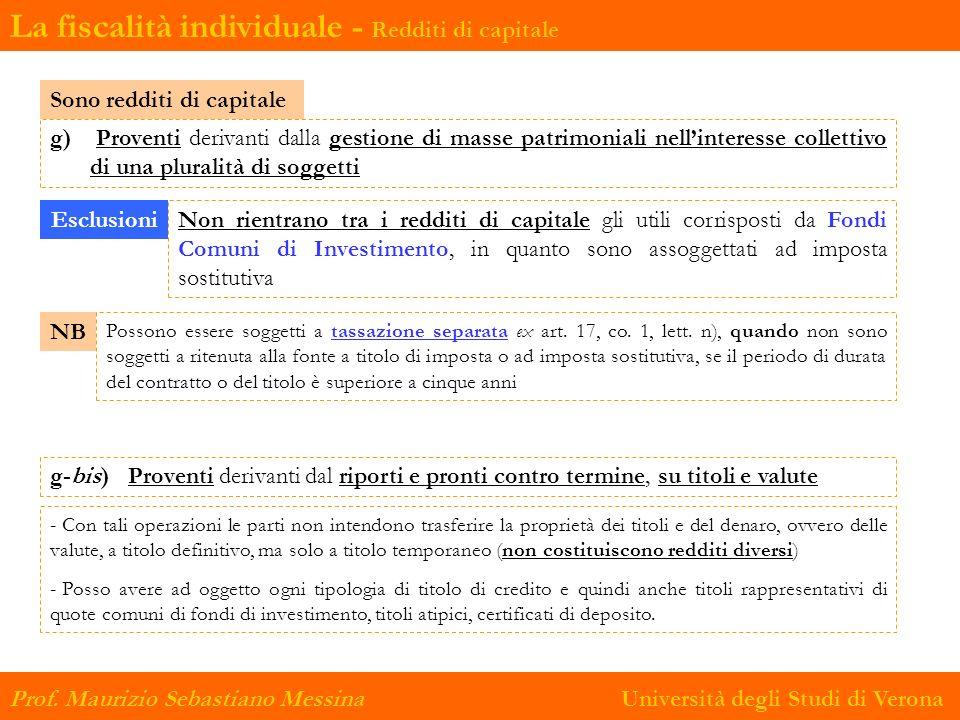 Prof. Maurizio Sebastiano Messina Università degli Studi di Verona g) Proventi derivanti dalla gestione di masse patrimoniali nellinteresse collettivo