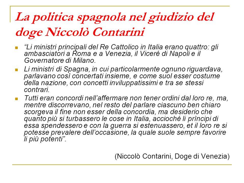 La politica spagnola nel giudizio del doge Niccolò Contarini Li ministri principali del Re Cattolico in Italia erano quattro: gli ambasciatori a Roma
