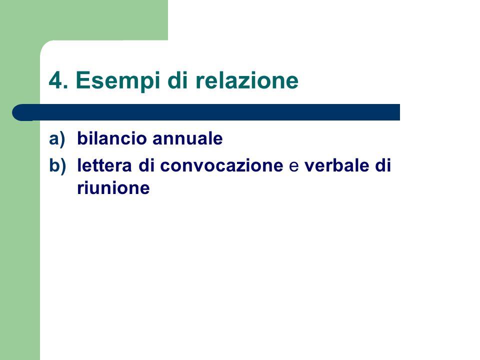 4. Esempi di relazione a)bilancio annuale b)lettera di convocazione e verbale di riunione