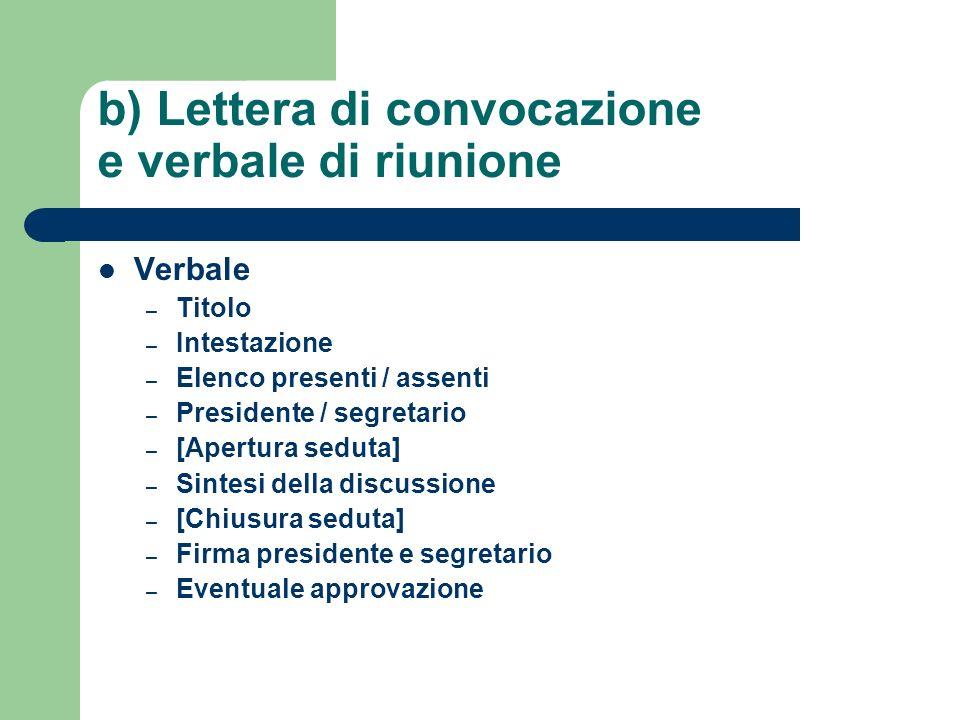 b) Lettera di convocazione e verbale di riunione Verbale – Titolo – Intestazione – Elenco presenti / assenti – Presidente / segretario – [Apertura sed