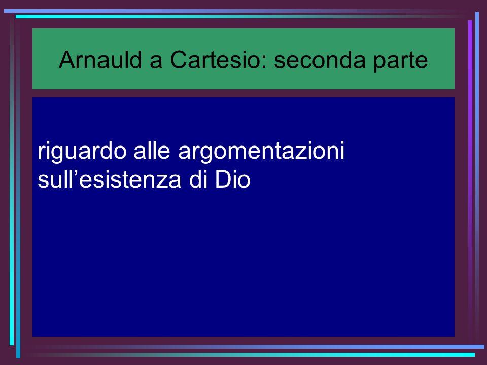 Arnauld a Cartesio: seconda parte riguardo alle argomentazioni sullesistenza di Dio