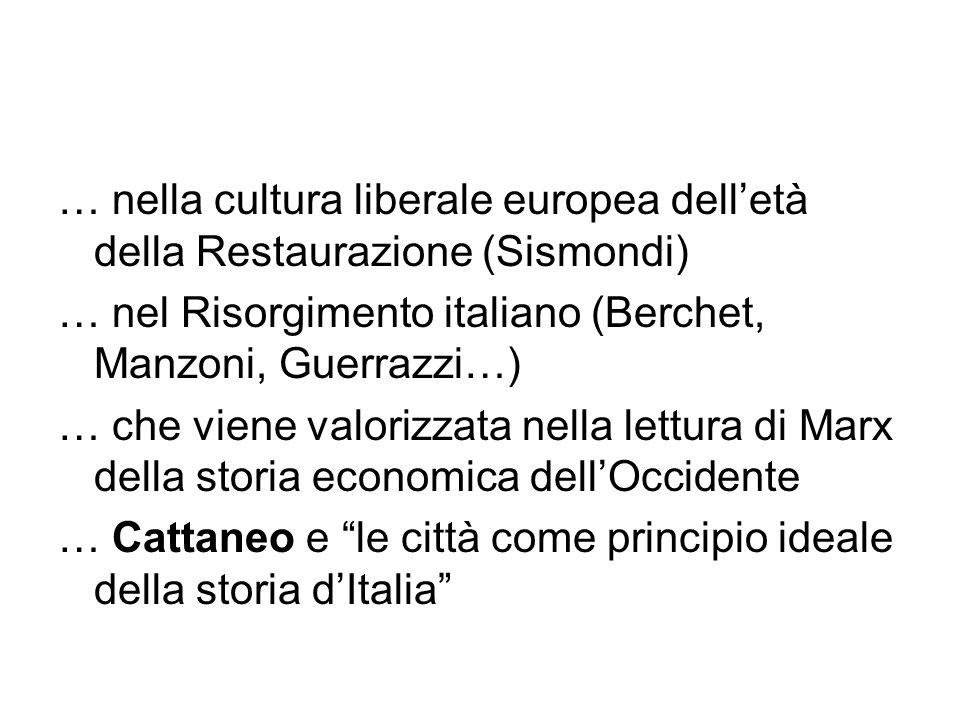 … nella cultura liberale europea delletà della Restaurazione (Sismondi) … nel Risorgimento italiano (Berchet, Manzoni, Guerrazzi…) … che viene valoriz