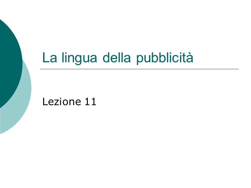 La lingua della pubblicità Lezione 11