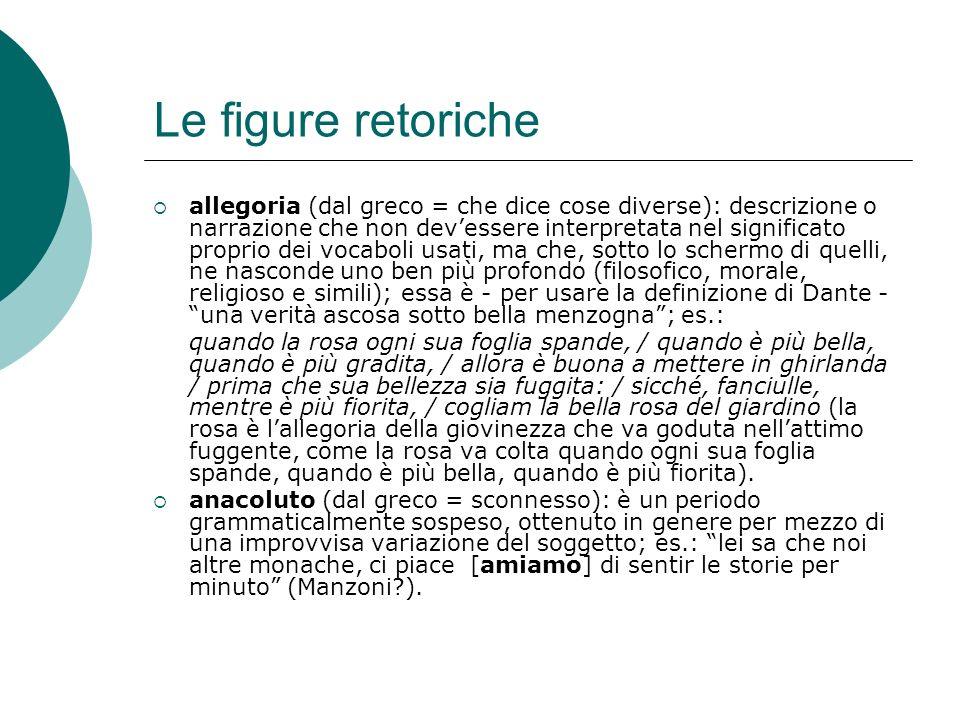 Le figure retoriche anàfora (dal greco = ripresa): ripetizione di uno o più vocaboli allinizio di costrutti o di versi successivi; es.: Per me si va nella città dolente.