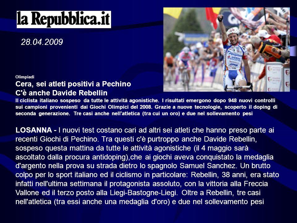 Olimpiadi Cera, sei atleti positivi a Pechino C'è anche Davide Rebellin Il ciclista italiano sospeso da tutte le attività agonistiche. I risultati eme