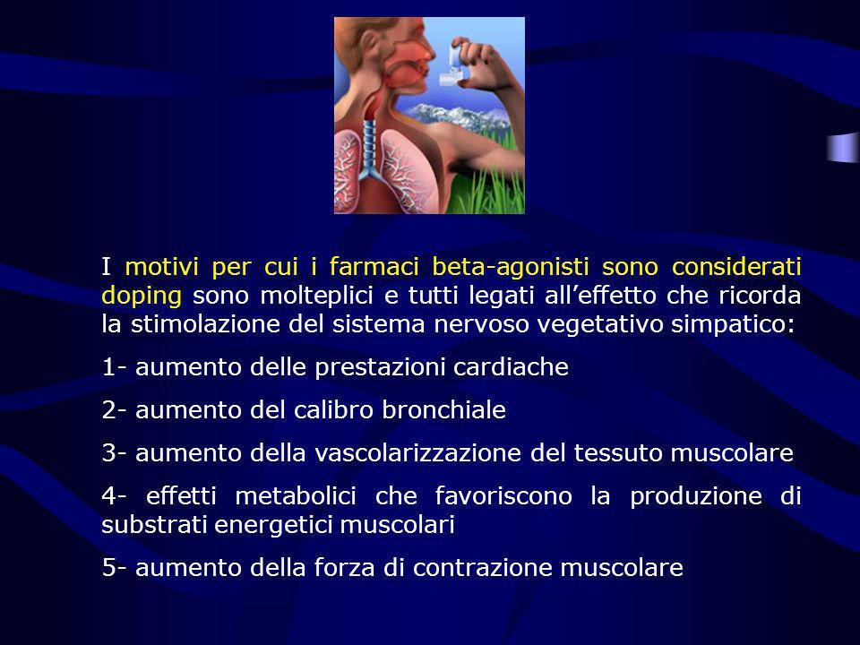 I motivi per cui i farmaci beta-agonisti sono considerati doping sono molteplici e tutti legati alleffetto che ricorda la stimolazione del sistema ner