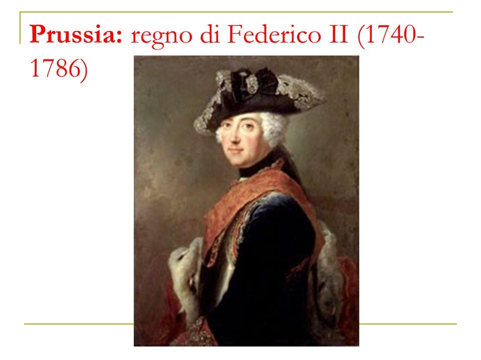 Prussia: regno di Federico II (1740- 1786)