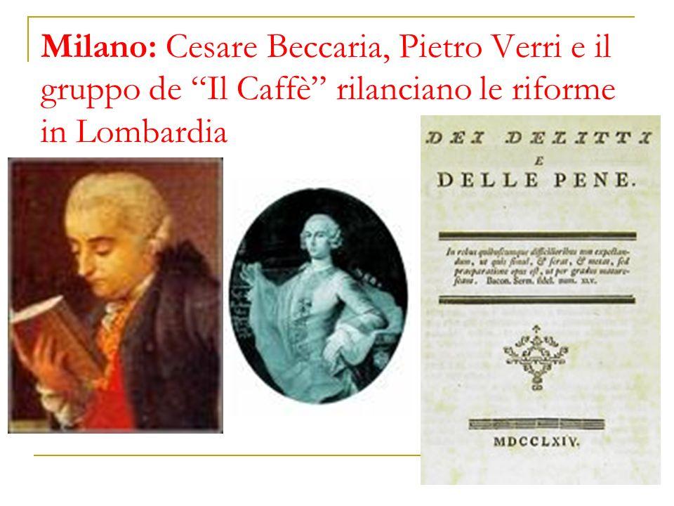 Milano: Cesare Beccaria, Pietro Verri e il gruppo de Il Caffè rilanciano le riforme in Lombardia