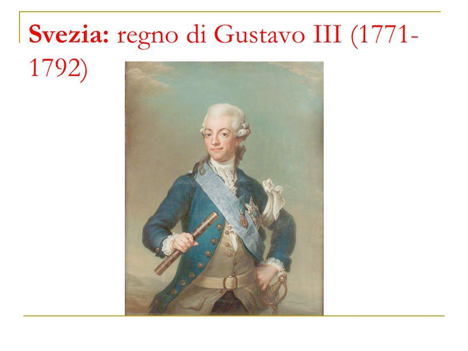 Svezia: regno di Gustavo III (1771- 1792)