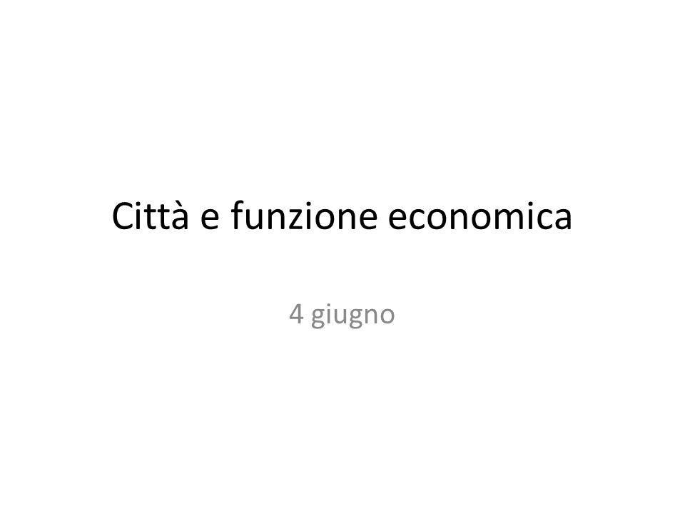 Città e funzione economica 4 giugno