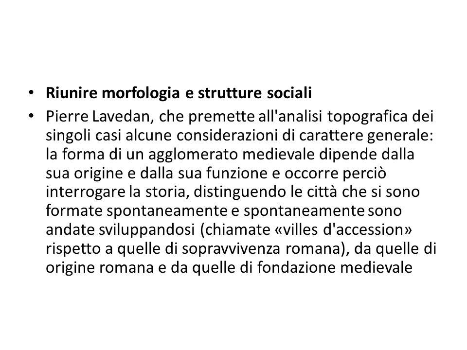 Riunire morfologia e strutture sociali Pierre Lavedan, che premette all'analisi topografica dei singoli casi alcune considerazioni di carattere genera