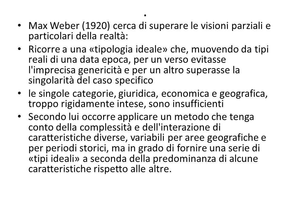 . Max Weber (1920) cerca di superare le visioni parziali e particolari della realtà: Ricorre a una «tipologia ideale» che, muovendo da tipi reali di u