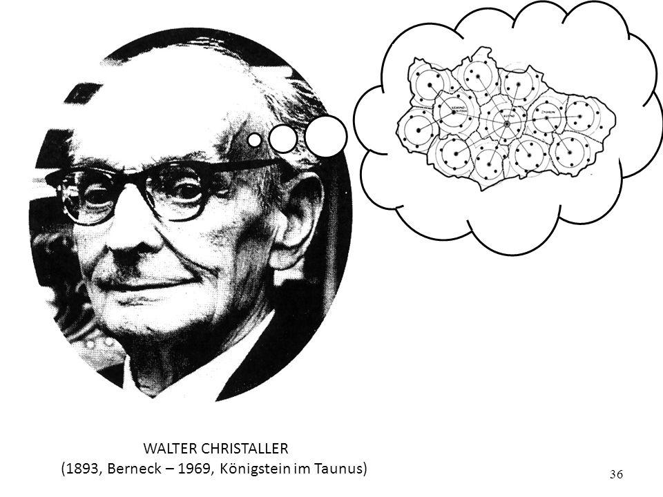 Prof. Carmelo M. Porto36 WALTER CHRISTALLER (1893, Berneck – 1969, Königstein im Taunus)