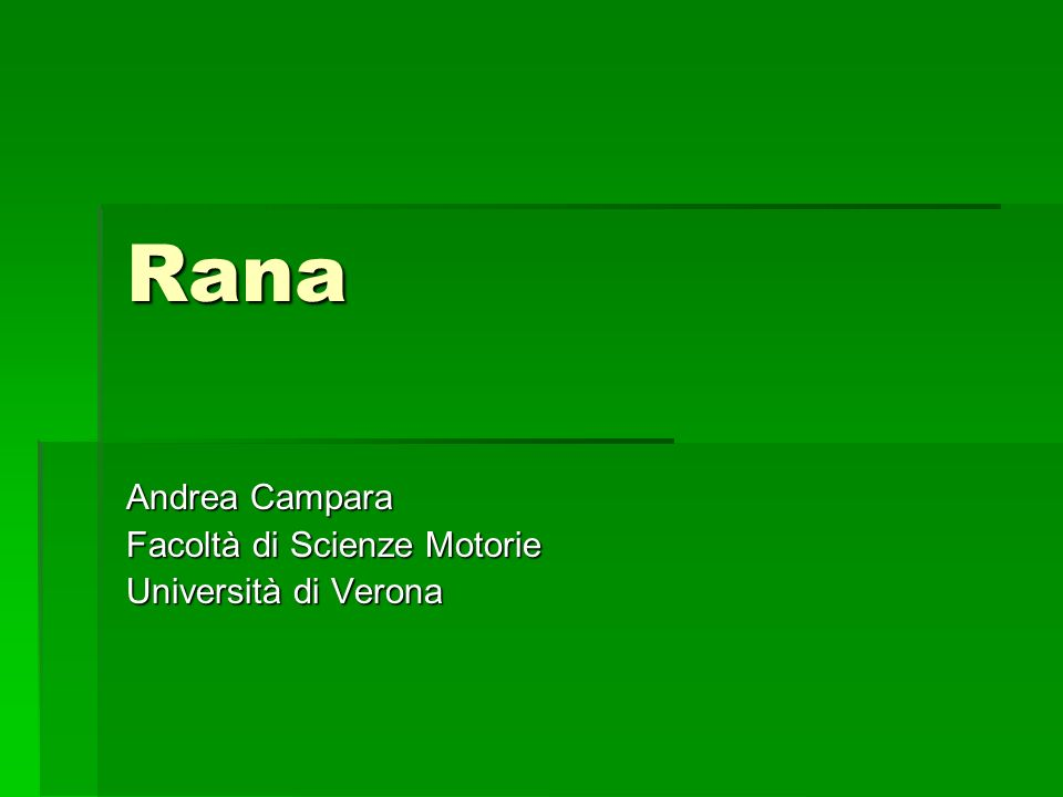 Rana Andrea Campara Facoltà di Scienze Motorie Università di Verona