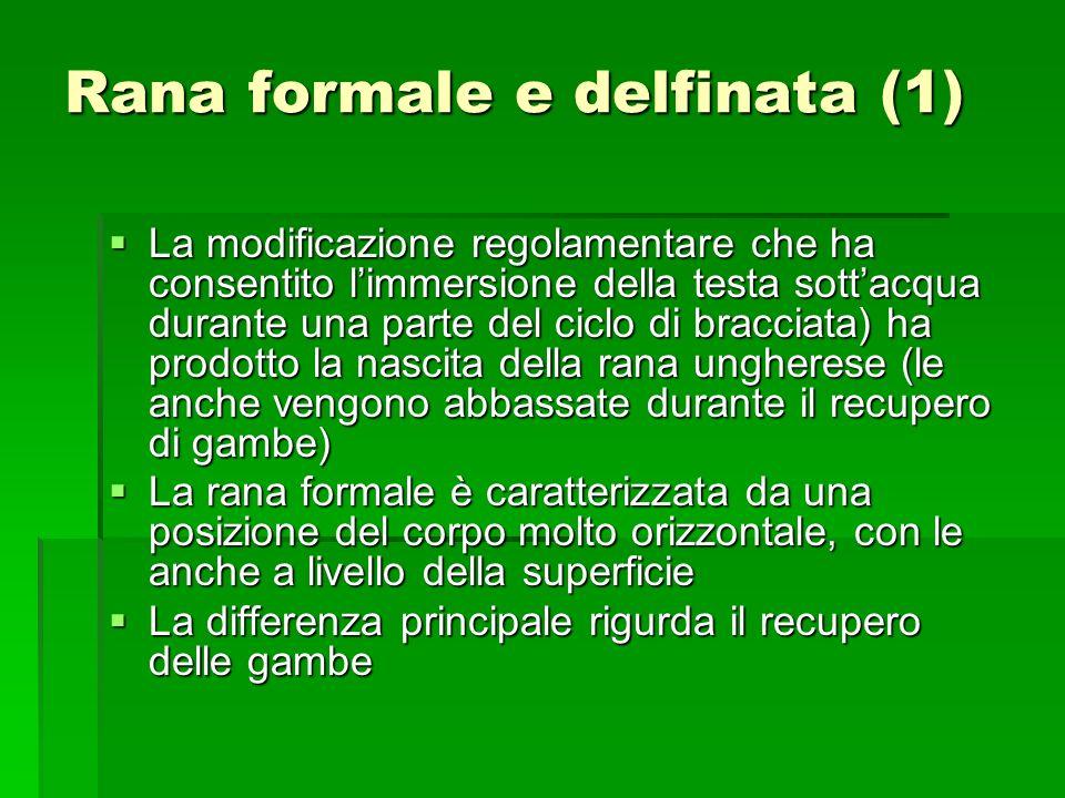 Rana formale e delfinata (1) La modificazione regolamentare che ha consentito limmersione della testa sottacqua durante una parte del ciclo di braccia