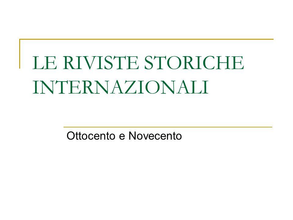 LE RIVISTE STORICHE INTERNAZIONALI Ottocento e Novecento