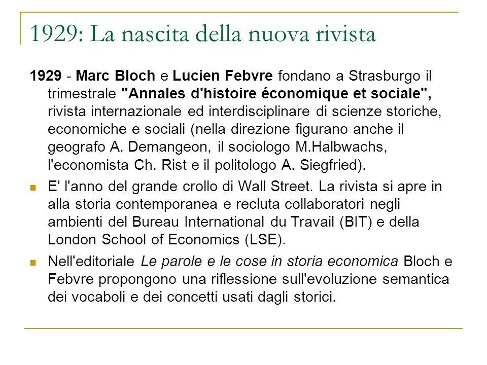 1929: La nascita della nuova rivista 1929 - Marc Bloch e Lucien Febvre fondano a Strasburgo il trimestrale