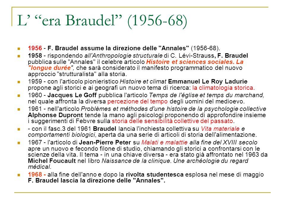 L era Braudel (1956-68) 1956 - F. Braudel assume la direzione delle