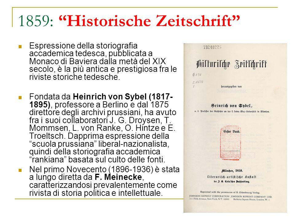 1859: Historische Zeitschrift Espressione della storiografia accademica tedesca, pubblicata a Monaco di Baviera dalla metà del XIX secolo, è la più an