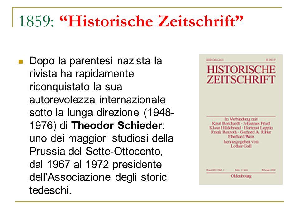 1859: Historische Zeitschrift Dopo la parentesi nazista la rivista ha rapidamente riconquistato la sua autorevolezza internazionale sotto la lunga dir