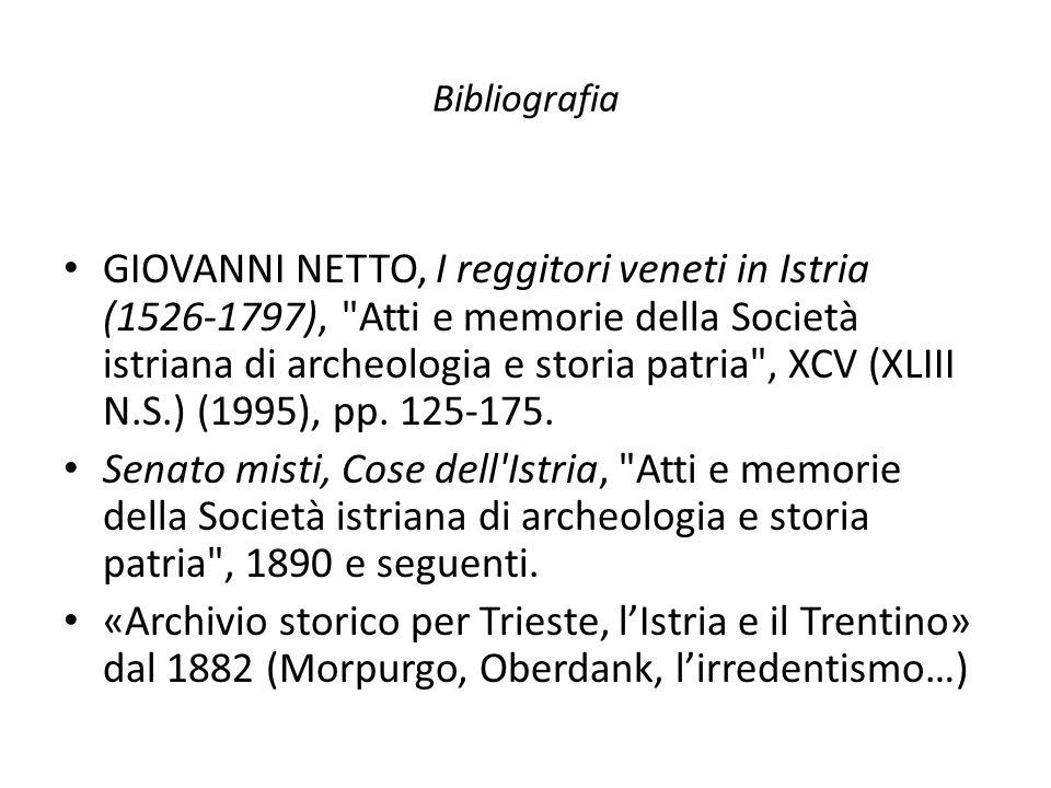 Bibliografia GIOVANNI NETTO, I reggitori veneti in Istria (1526-1797), Atti e memorie della Società istriana di archeologia e storia patria , XCV (XLIII N.S.) (1995), pp.