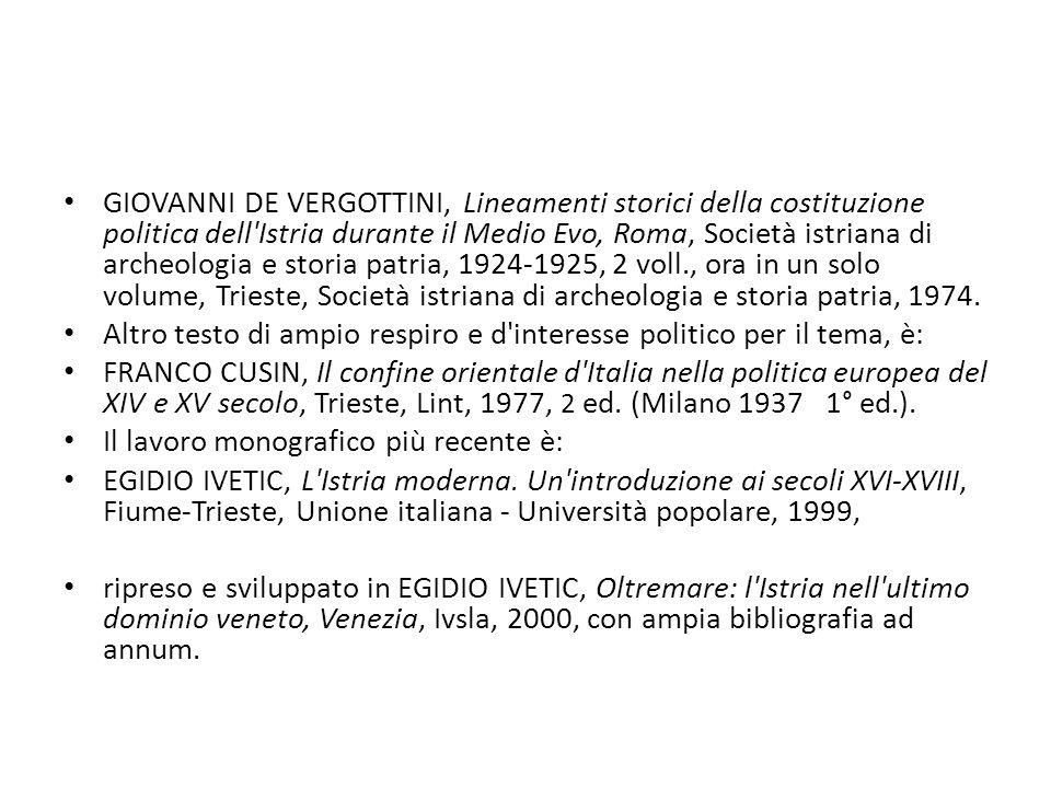 GIOVANNI DE VERGOTTINI, Lineamenti storici della costituzione politica dell'Istria durante il Medio Evo, Roma, Società istriana di archeologia e stori