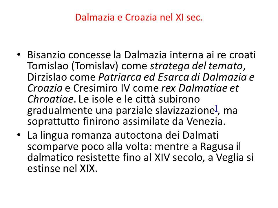Dalmazia e Croazia nel XI sec. Bisanzio concesse la Dalmazia interna ai re croati Tomislao (Tomislav) come stratega del temato, Dirzislao come Patriar