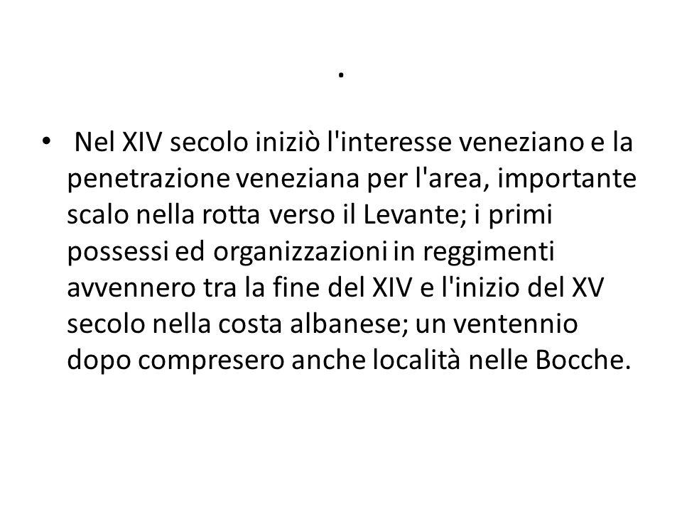 . Nel XIV secolo iniziò l'interesse veneziano e la penetrazione veneziana per l'area, importante scalo nella rotta verso il Levante; i primi possessi