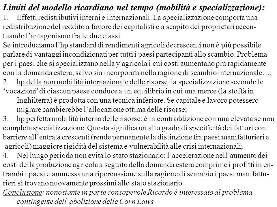 Limiti del modello ricardiano nel tempo (mobilità e specializzazione): 1.Effetti redistributivi interni e internazionali. La specializzazione comporta
