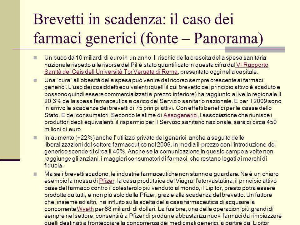 Brevetti in scadenza: il caso dei farmaci generici (fonte – Panorama) Un buco da 10 miliardi di euro in un anno. Il rischio della crescita della spesa