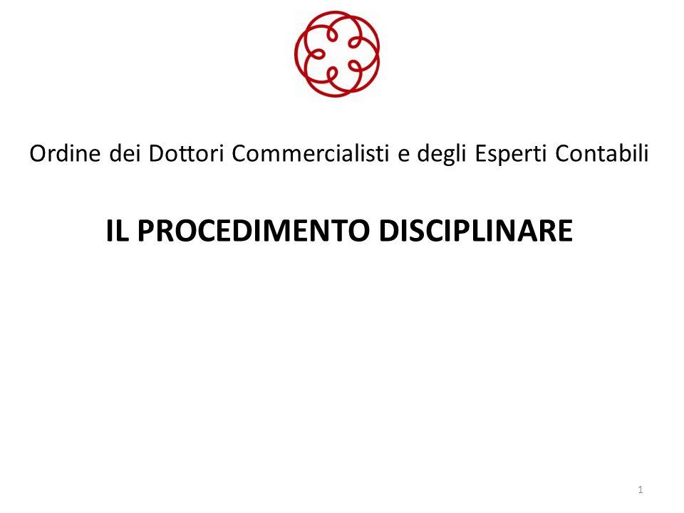 Ordine dei Dottori Commercialisti e degli Esperti Contabili IL PROCEDIMENTO DISCIPLINARE 1