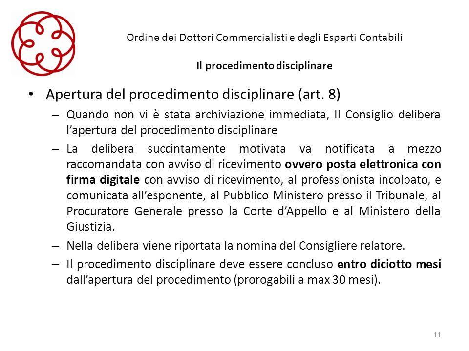 Ordine dei Dottori Commercialisti e degli Esperti Contabili Il procedimento disciplinare Apertura del procedimento disciplinare (art. 8) – Quando non