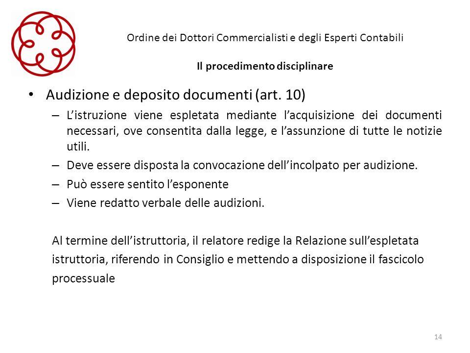 Ordine dei Dottori Commercialisti e degli Esperti Contabili Il procedimento disciplinare Audizione e deposito documenti (art. 10) – Listruzione viene