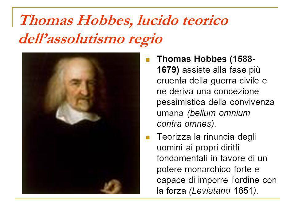 Thomas Hobbes, lucido teorico dellassolutismo regio Thomas Hobbes (1588- 1679) assiste alla fase più cruenta della guerra civile e ne deriva una conce