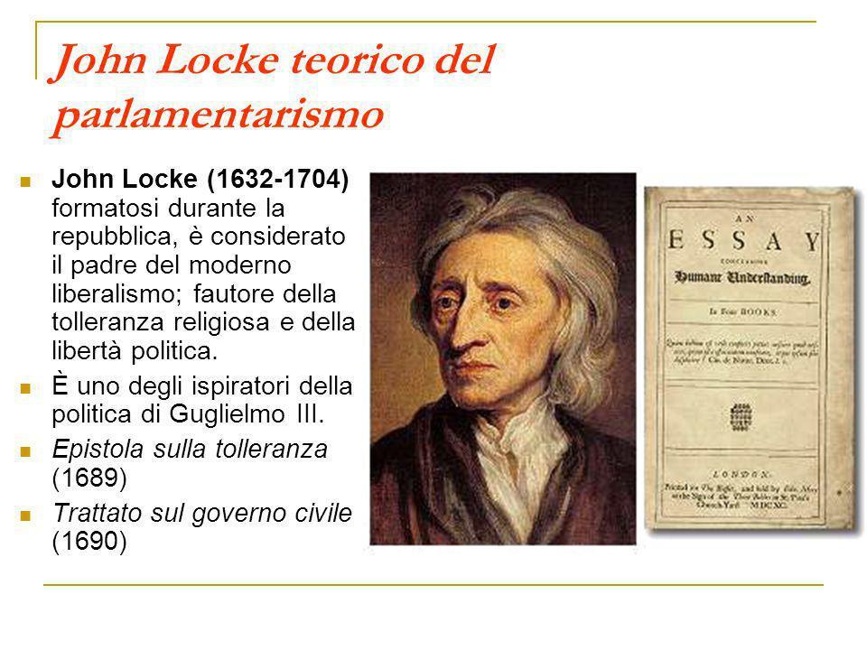 John Locke teorico del parlamentarismo John Locke (1632-1704) formatosi durante la repubblica, è considerato il padre del moderno liberalismo; fautore