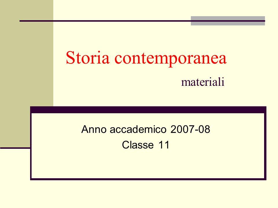 Storia contemporanea materiali Anno accademico 2007-08 Classe 11