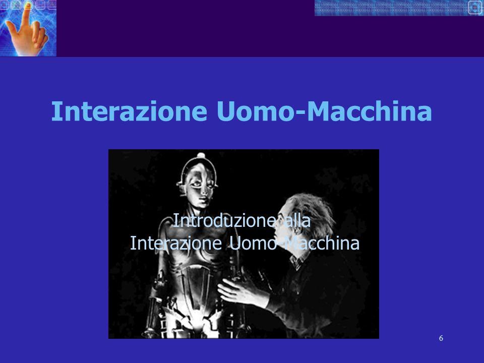6 Interazione Uomo-Macchina Introduzione alla Interazione Uomo-Macchina