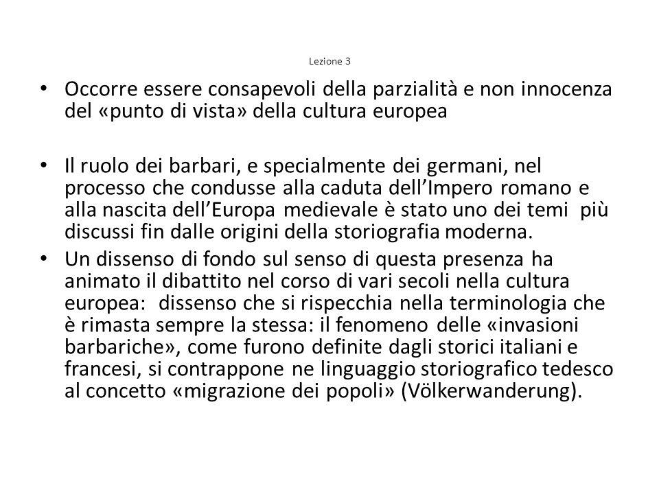 Occorre essere consapevoli della parzialità e non innocenza del «punto di vista» della cultura europea Il ruolo dei barbari, e specialmente dei german