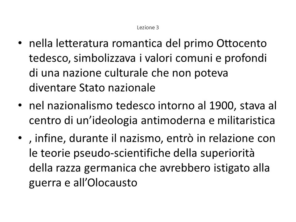 Lezione 3 nella letteratura romantica del primo Ottocento tedesco, simbolizzava i valori comuni e profondi di una nazione culturale che non poteva div
