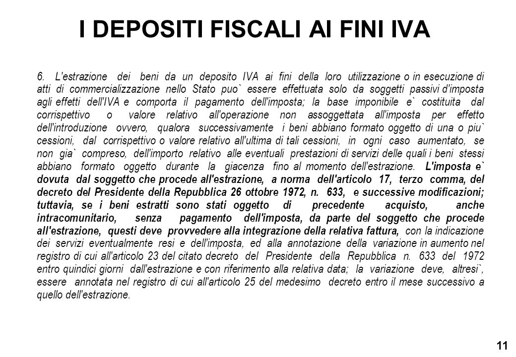 11 I DEPOSITI FISCALI AI FINI IVA 6. L'estrazione dei beni da un deposito IVA ai fini della loro utilizzazione o in esecuzione di atti di commercializ