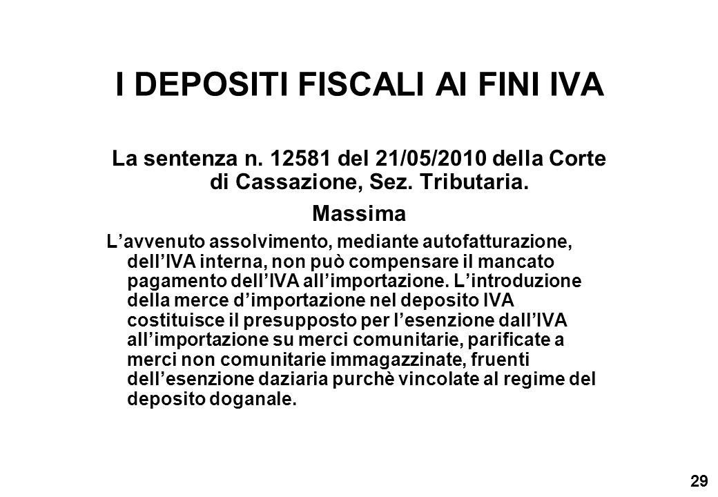 29 I DEPOSITI FISCALI AI FINI IVA La sentenza n. 12581 del 21/05/2010 della Corte di Cassazione, Sez. Tributaria. Massima Lavvenuto assolvimento, medi