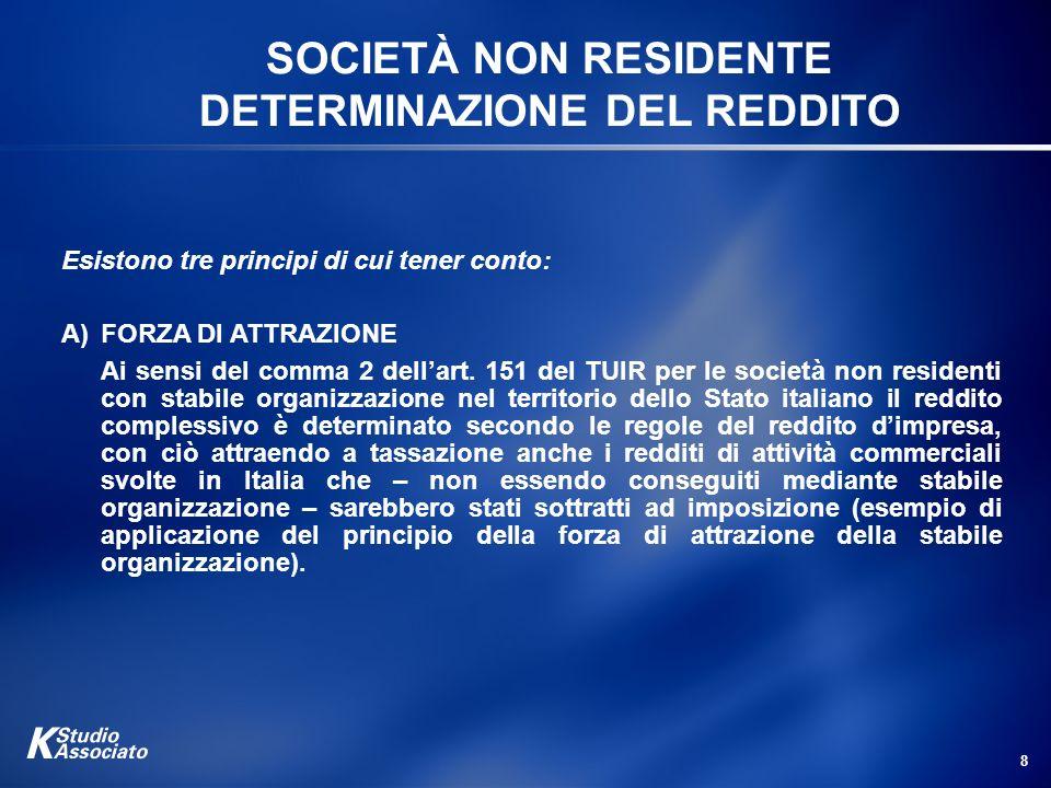 9 SOCIETA NON RESIDENTE B) EFFETTIVA CONNESSIONE Lattrazione è vietata dallart.
